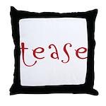 tease Throw Pillow