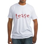 tease Fitted T-Shirt