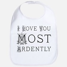 I Love You Most Ardently Baby Bib