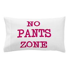 No Pants Zone Pillow Pillow Case
