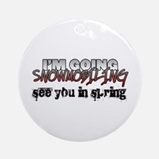 I'm Going Snowmobiling Ornament (Round)