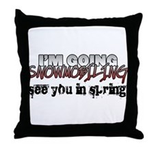 I'm Going Snowmobiling Throw Pillow