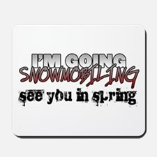 I'm Going Snowmobiling Mousepad