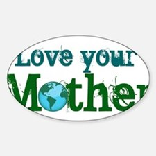 Unique Love your mother Sticker (Oval)