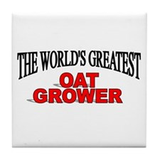 """The World's Greatest Oat Grower"" Tile Coaster"