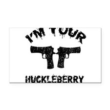 Im your Huckleberry Rectangle Car Magnet