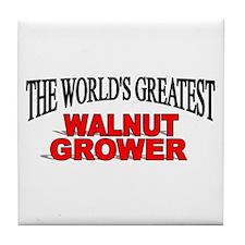 """The World's Greatest Walnut Grower"" Tile Coaster"