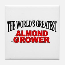 """The World's Greatest Almond Grower"" Tile Coaster"
