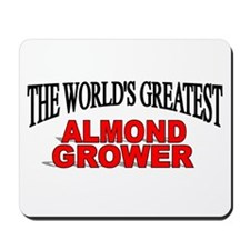 """""""The World's Greatest Almond Grower"""" Mousepad"""