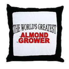 """The World's Greatest Almond Grower"" Throw Pillow"
