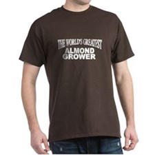 """The World's Greatest Almond Grower"" T-Shirt"