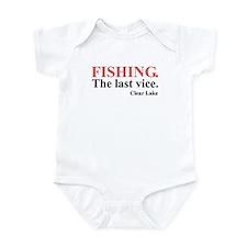 Fishing. The last vice. Infant Bodysuit