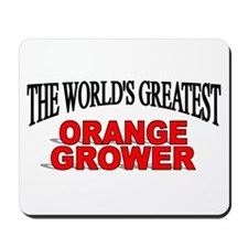 """The World's Greatest Orange Grower"" Mousepad"