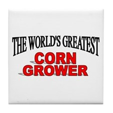 """The World's Greatest Corn Grower"" Tile Coaster"