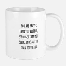 You Are Braver Than Believe Mugs