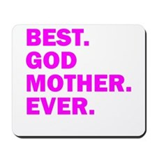 Best. Godmother. Ever. Mousepad