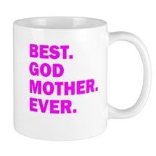Best. Godmother. Ever. Mugs