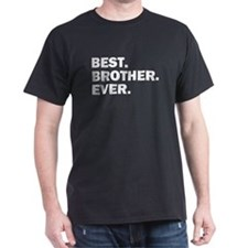 Best. Brother. Ever. T-Shirt