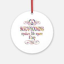Scrapbooking More Fun Ornament (Round)