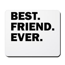 Best. Friend. Ever. Mousepad