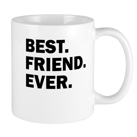 Best Friend Ever Mugs By Bestfamilyever