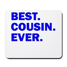 Best. Cousin. Ever. Mousepad