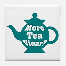 Teapot - More tea Vicar? Tile Coaster