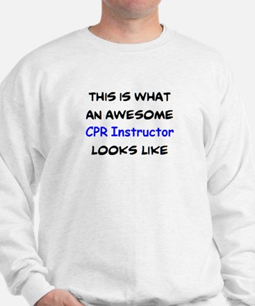 awesome cpr instructor Sweatshirt