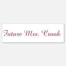 Future Mrs. Crook Bumper Bumper Bumper Sticker