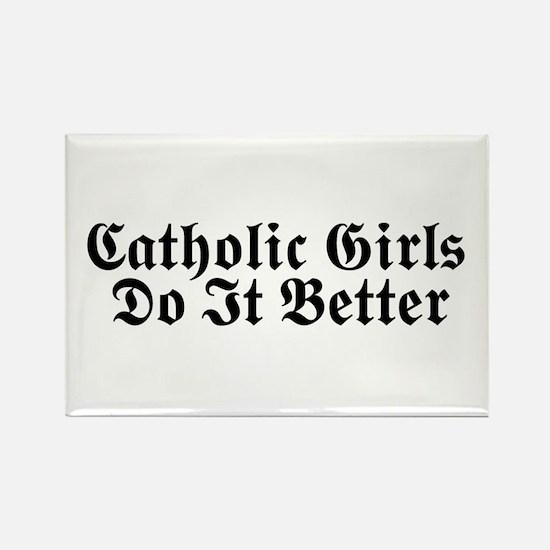Catholic Girls Do It Better Rectangle Magnet