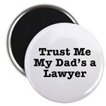Trust Me My Dad's a Lawyer Magnet