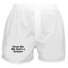 Trust Me My Dad's a Lawyer Boxer Shorts