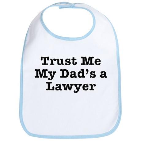 Trust Me My Dad's a Lawyer Bib