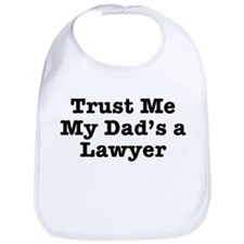 Trust Me My Dad's a Lawyer Bib