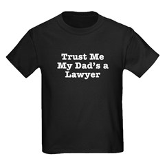 Trust Me My Dad's a Lawyer T