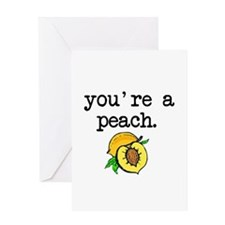 You're a Peach Greeting Cards
