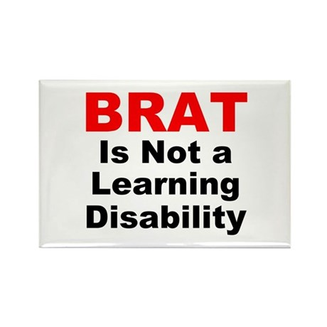 Brat Is Not A Learning Disability! Rectangle Magne