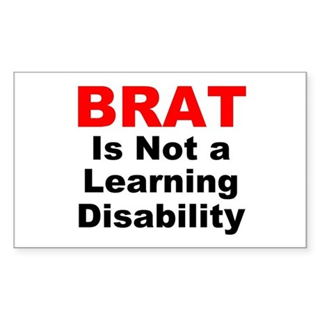 Brat Is Not A Learning Disability! Sticker (Rectan
