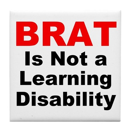 Brat Is Not A Learning Disability! Tile Coaster
