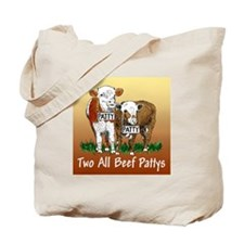 """""""TWO ALL BEEF PATTYS"""" Tote Bag"""