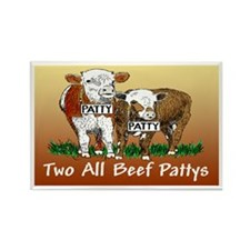 """TWO ALL BEEF PATTYS"" Rectangle Magnet"