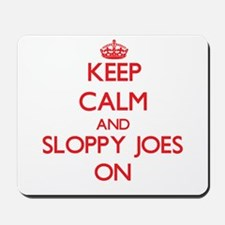 Keep Calm and Sloppy Joes ON Mousepad
