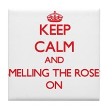 Keep Calm and Smelling The Roses ON Tile Coaster
