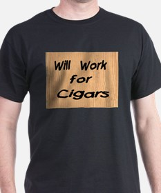 Work for Cigars T-Shirt