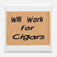 Work for Cigars Tile Coaster