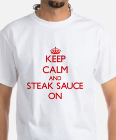 Keep Calm and Steak Sauce ON T-Shirt