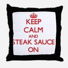 Keep Calm and Steak Sauce ON Throw Pillow