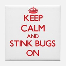 Keep Calm and Stink Bugs ON Tile Coaster