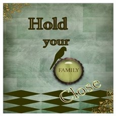 Hold Your Family Close Framed Print