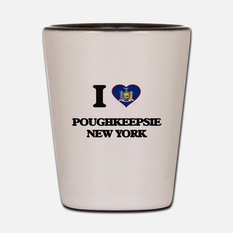 I love Poughkeepsie New York Shot Glass